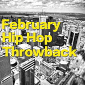 February Hip Hop Throwback by Various Artists