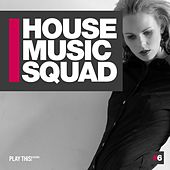 House Music Squad #6 by Various Artists