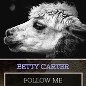 Follow Me by Betty Carter
