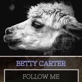Follow Me von Betty Carter