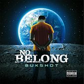 No Belong by Bukshot