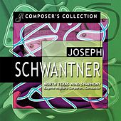 Composer's Collection: Joseph Schwantner by North Texas Wind Symphony