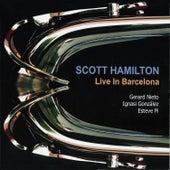 Live in Barcelona by Scott Hamilton