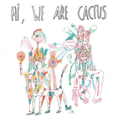 Hi, We Are Cactus von Cactus