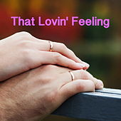 That Lovin' Feeling by Various Artists