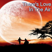 There's Love In The Air by Various Artists