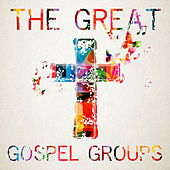 The Great Gospel Groups by Various Artists