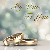 My Vows To You by Various Artists