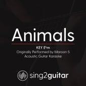 Animals (Key - Ebm) [Originally Performed By Maroon 5] [Acoustic Guitar Karaoke] de Sing2Guitar