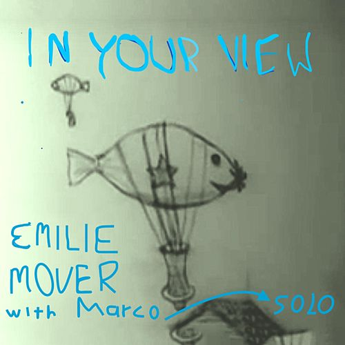 In Your View (feat. Marco Solo) by Emilie Mover