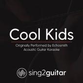 Cool Kids (Originally Performed By Echosmith) [Acoustic Guitar Karaoke] de Sing2Guitar