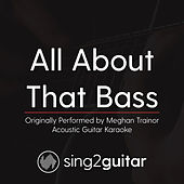 All About That Bass (Originally Performed By Meghan Trainor) [Acoustic Guitar Karaoke] de Sing2Guitar