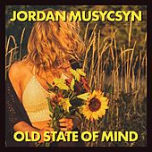 Old State of Mind by Jordan Musycsyn