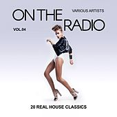 On The Radio, Vol. 4 (20 Real House Classics) de Various Artists