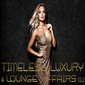 Timeless And Luxury Lounge Affairs Vol.2 by Various Artists