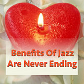 Benefits Of Jazz Are Never Ending by Various Artists