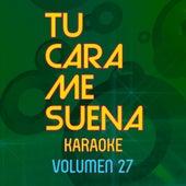 Tu Cara Me Suena Karaoke (Vol. 27) by Ten Productions
