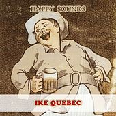 Happy Sounds by Ike Quebec