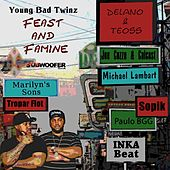 Feast and Famine by Young Bad Twinz