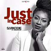 Just in Case (feat. Masterkraft) de Sarkodie