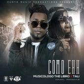 Como Ehh (feat. Tali) de Musicologo The Libro