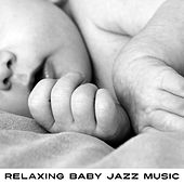 Relaxing Baby Jazz Music – Soft Sounds for Your Baby, Jazz to Calm Down, Relax with Baby de Smooth Jazz Band