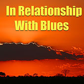 In Relationship With Blues von Various Artists