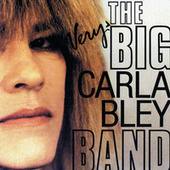 The Very Big Carla Bley Band de Carla Bley