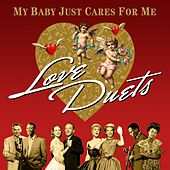 My Baby Just Cares for Me (Love Duets) by Various Artists