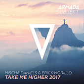 Take Me Higher 2017 by Mischa Daniels