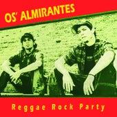 Reggae Rock Party by Os Almirantes