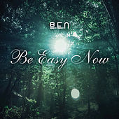 Be Easy Now - EP by Ben