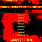 True Loves and False Lovers von Various Artists