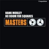 No Room for Squares von Hank Mobley