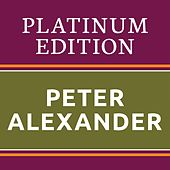 Peter Alexander - Platinum Edition (The Greatest Hits Ever!) by Peter Alexander