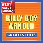Billy Boy Arnold - Greatest Hits (Best Value Music) by Billy Boy Arnold