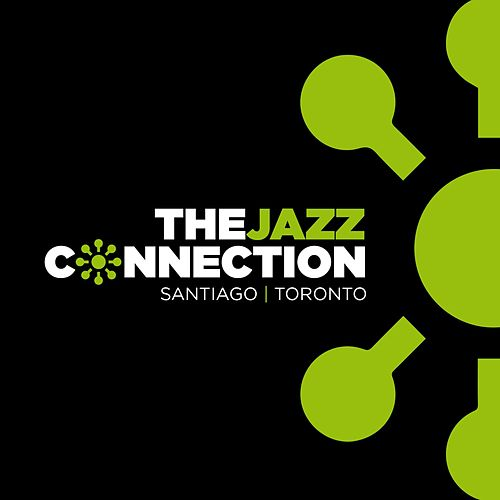 Santiago Toronto by Jazz Connection
