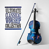 Ultimate Classical Worship Collection von Various Artists