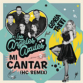 Mi Cantar (HC Remix) de Los Angeles Azules