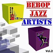 Bebop Jazz Artists, Vol. 2 by Various Artists
