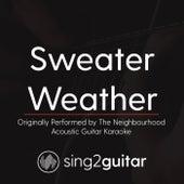 Sweater Weather (Female Key) [Originally Performed By The Neighbourhood] [Acoustic Guitar Karaoke] de Sing2Guitar