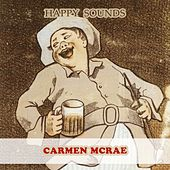 Happy Sounds by Carmen McRae