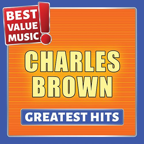Charles Brown - Greatest Hits (Best Value Music) von Charles Brown