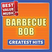 Barbecue Bob - Greatest Hits (Best Value Music) de Barbecue Bob