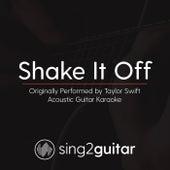Shake It Off (Originally Performed By Taylor Swift) [Acoustic Guitar Karaoke] de Sing2Guitar