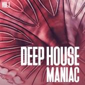 Deep House Maniac, Vol. 1 by Various Artists