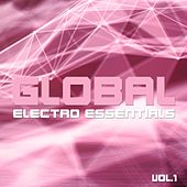 Global Electro Essentials, Vol. 1 de Various Artists