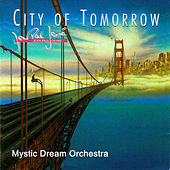 City Of Tomorrow by Mystic Mood Orchestra