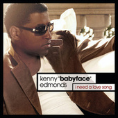I Need A Love Song by Babyface