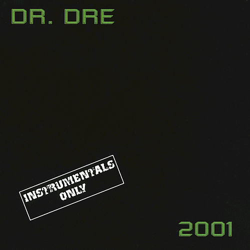 2001 Instrumentals Only by Dr. Dre